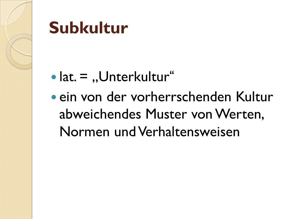 "Subkultur lat. = ""Unterkultur"