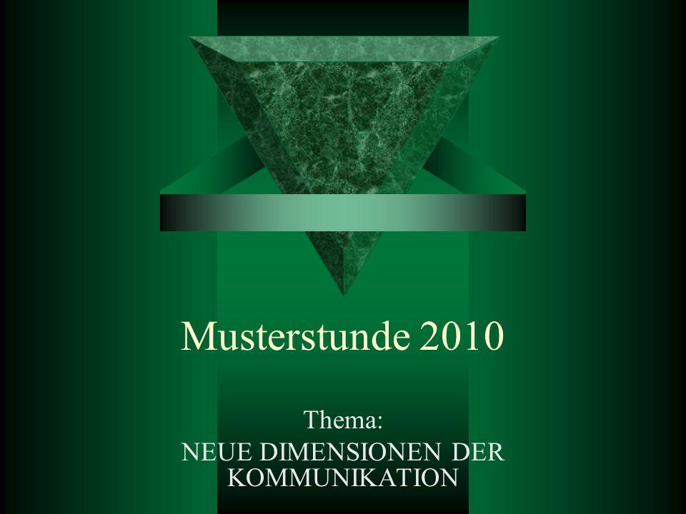 Thema: NEUE DIMENSIONEN DER KOMMUNIKATION