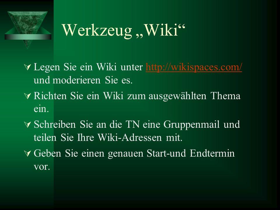 """Werkzeug """"Wiki Legen Sie ein Wiki unter http://wikispaces.com/ und moderieren Sie es. Richten Sie ein Wiki zum ausgewählten Thema ein."""