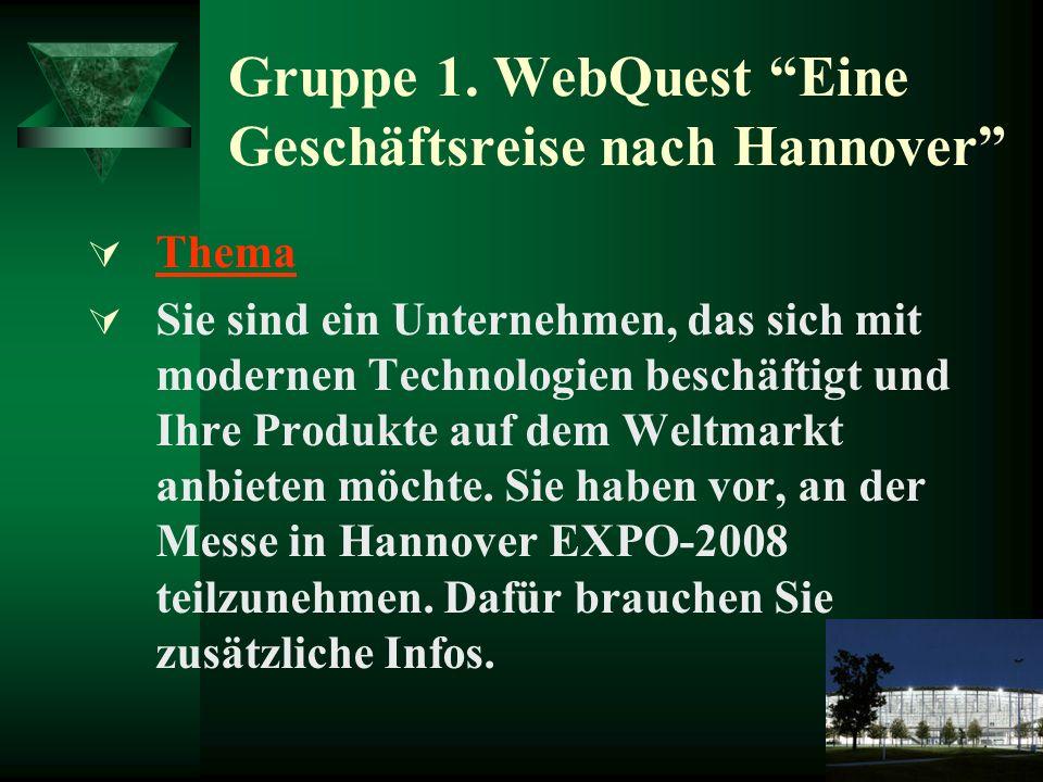 Gruppe 1. WebQuest Eine Geschäftsreise nach Hannover