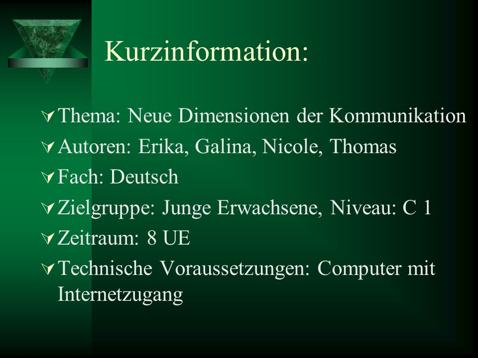 Kurzinformation: Thema: Neue Dimensionen der Kommunikation
