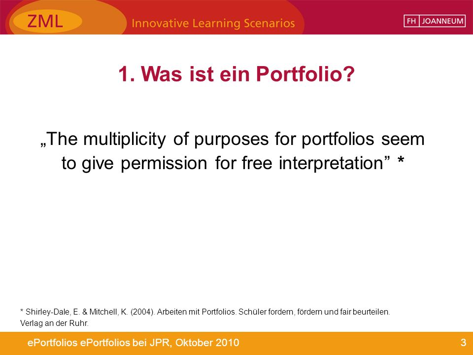 "1. Was ist ein Portfolio ""The multiplicity of purposes for portfolios seem. to give permission for free interpretation *"