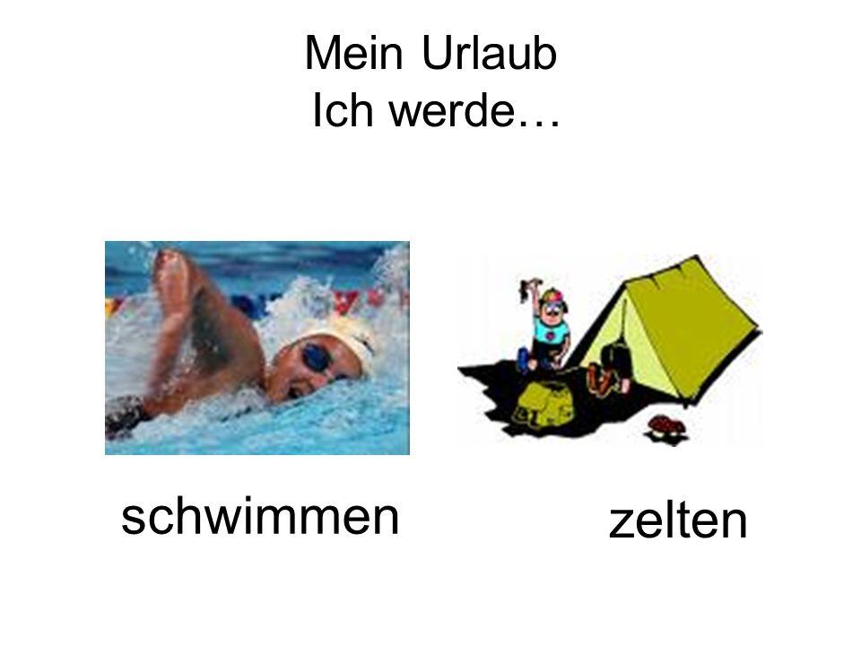 Mein Urlaub Ich werde… schwimmen zelten