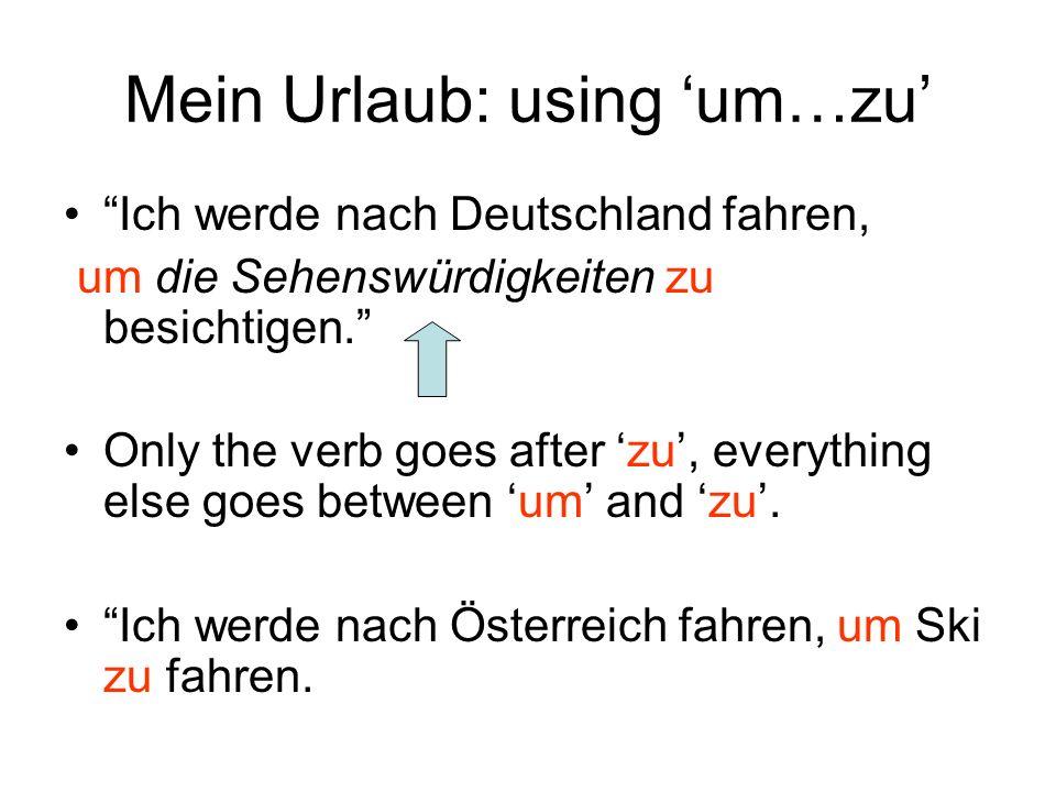 Mein Urlaub: using 'um…zu'