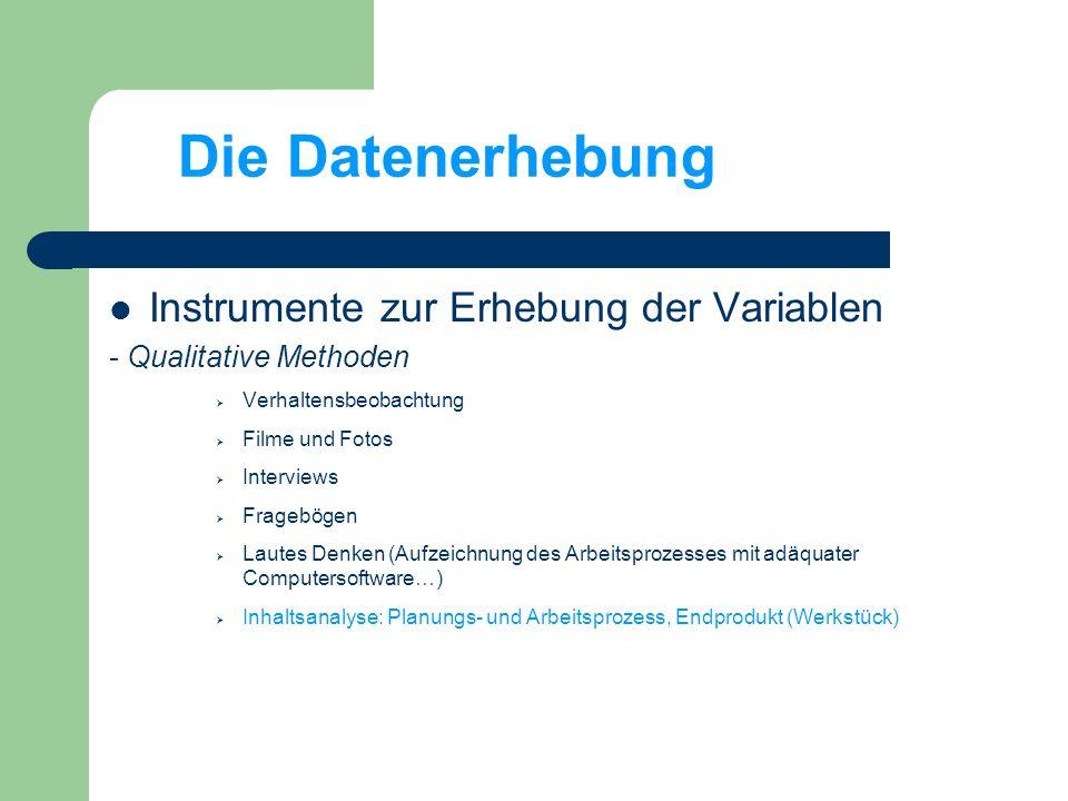 Die Datenerhebung Instrumente zur Erhebung der Variablen