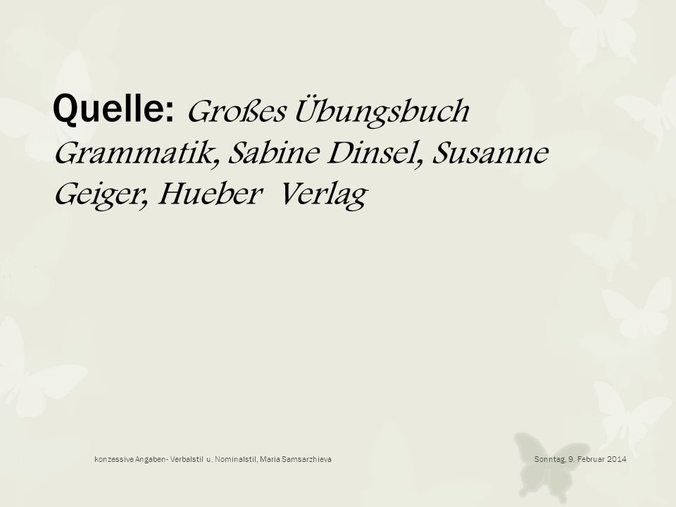 Quelle: Großes Übungsbuch Grammatik, Sabine Dinsel, Susanne Geiger, Hueber Verlag