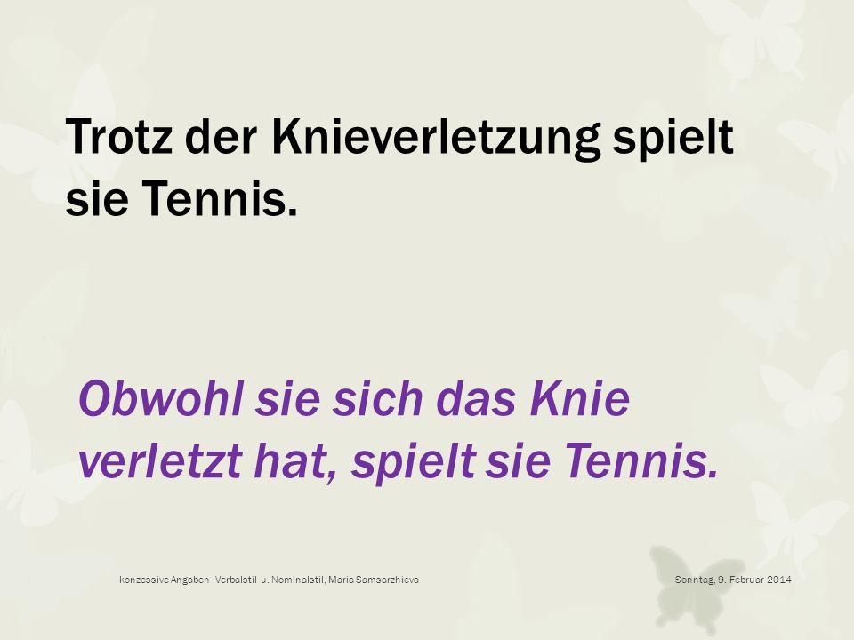Trotz der Knieverletzung spielt sie Tennis.