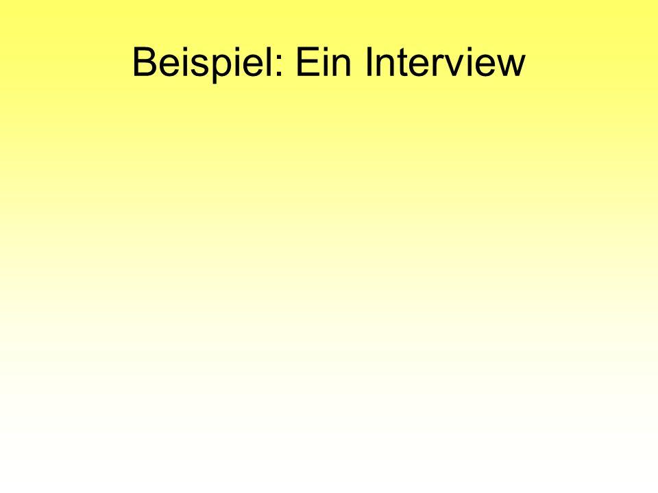 Beispiel: Ein Interview