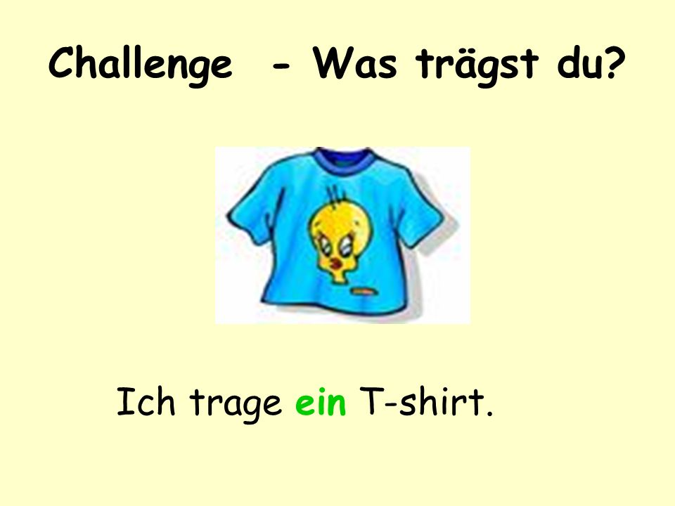Challenge - Was trägst du