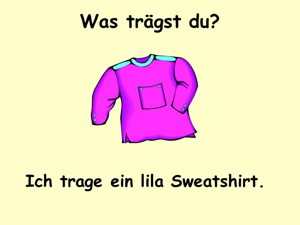 Was trägst du Ich trage ein lila Sweatshirt.