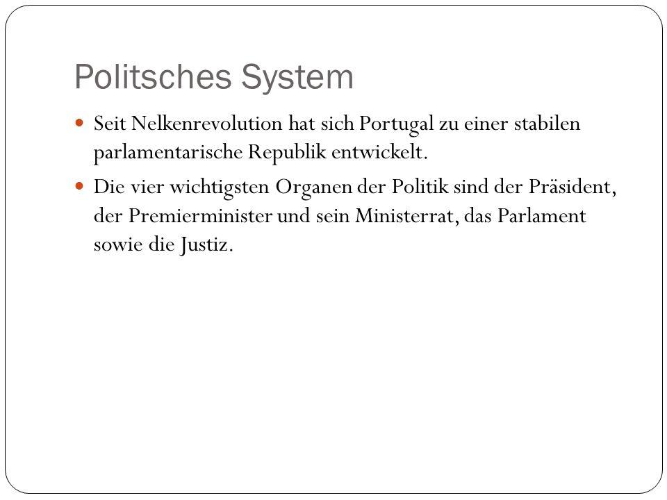 Politsches System Seit Nelkenrevolution hat sich Portugal zu einer stabilen parlamentarische Republik entwickelt.