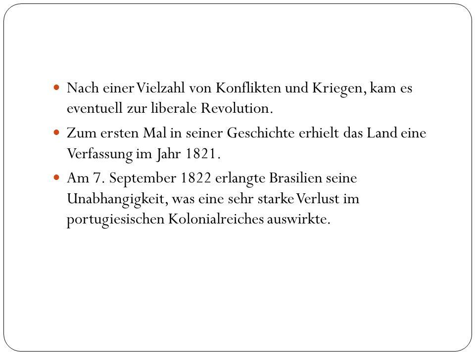 Nach einer Vielzahl von Konflikten und Kriegen, kam es eventuell zur liberale Revolution.