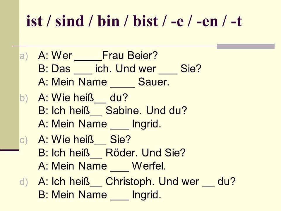 ist / sind / bin / bist / -e / -en / -t