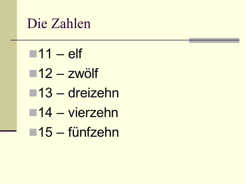 Die Zahlen 11 – elf 12 – zwölf 13 – dreizehn 14 – vierzehn