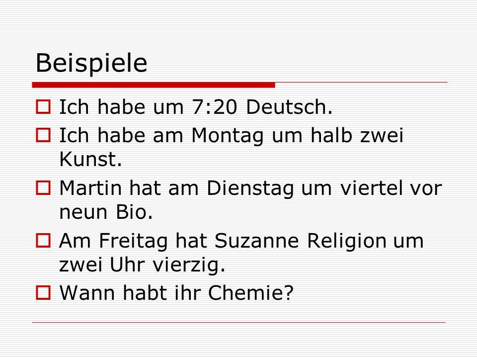 Beispiele Ich habe um 7:20 Deutsch.