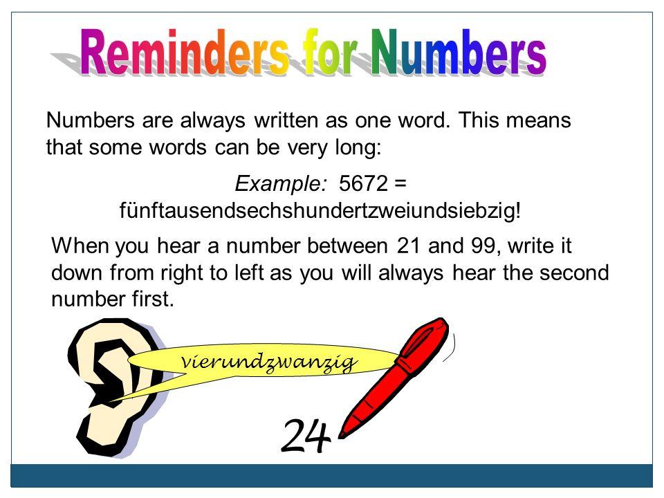 Example: 5672 = fünftausendsechshundertzweiundsiebzig!