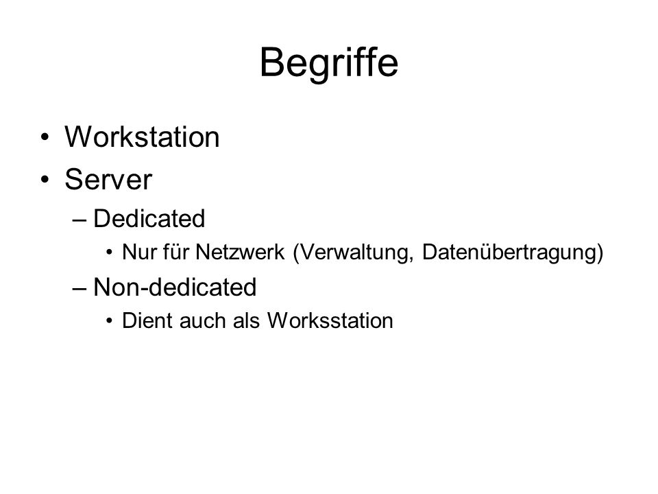 Begriffe Workstation Server Dedicated Non-dedicated