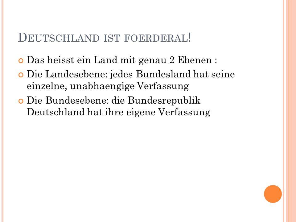 Deutschland ist foerderal!