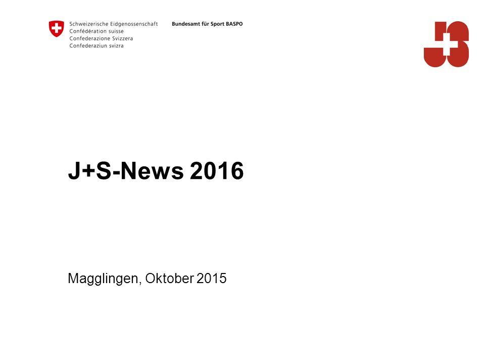 J+S-News 2016 Magglingen, Oktober 2015