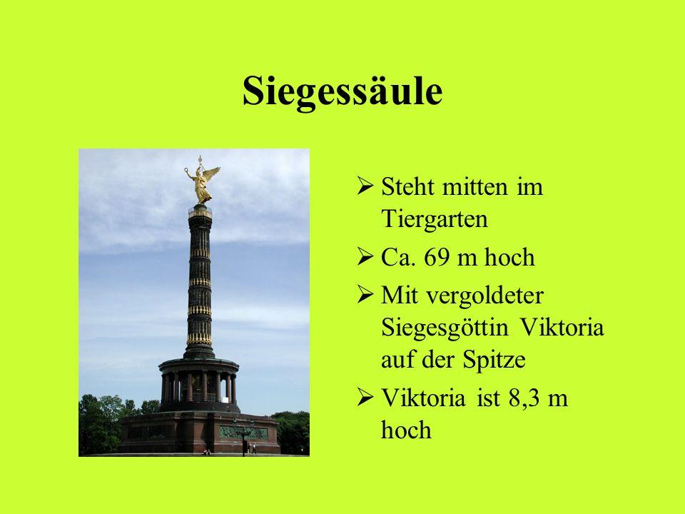 Siegessäule Steht mitten im Tiergarten Ca. 69 m hoch