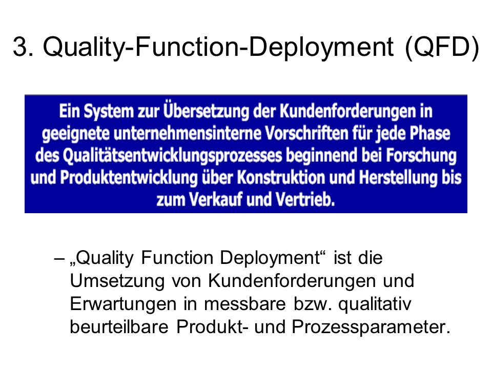 3. Quality-Function-Deployment (QFD)
