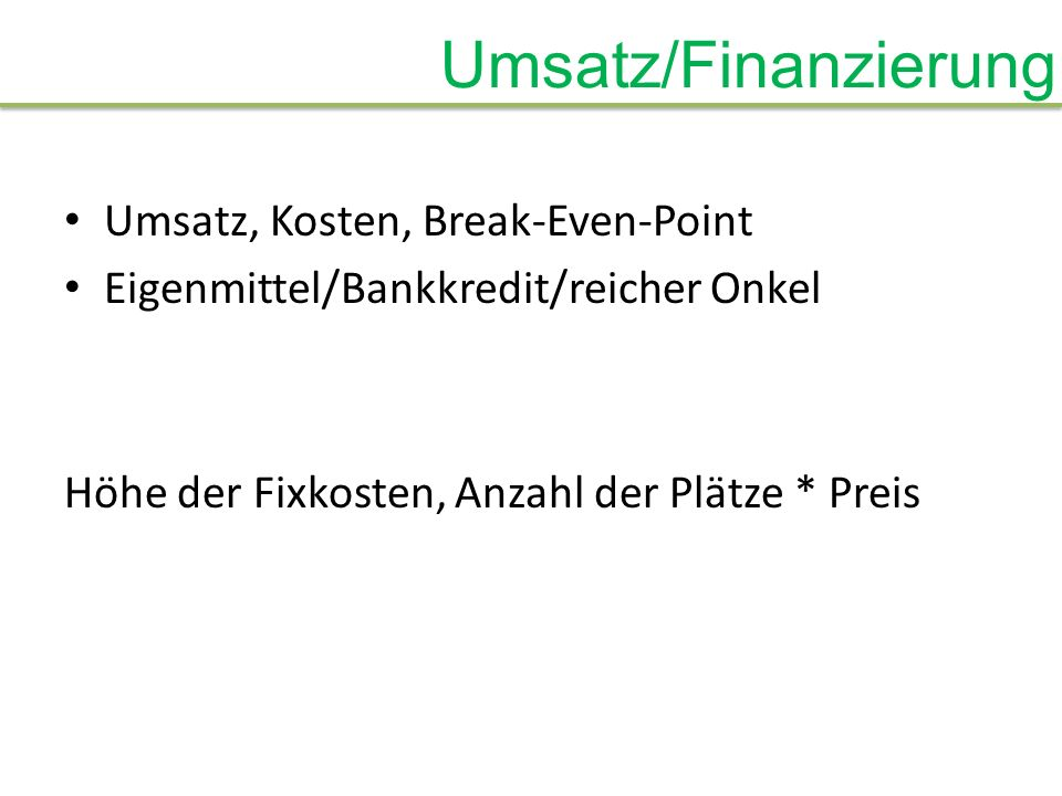 Umsatz/Finanzierung Umsatz, Kosten, Break-Even-Point
