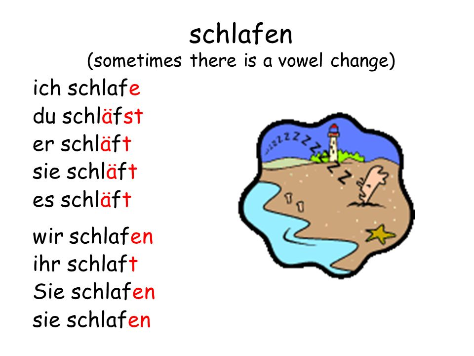schlafen (sometimes there is a vowel change)