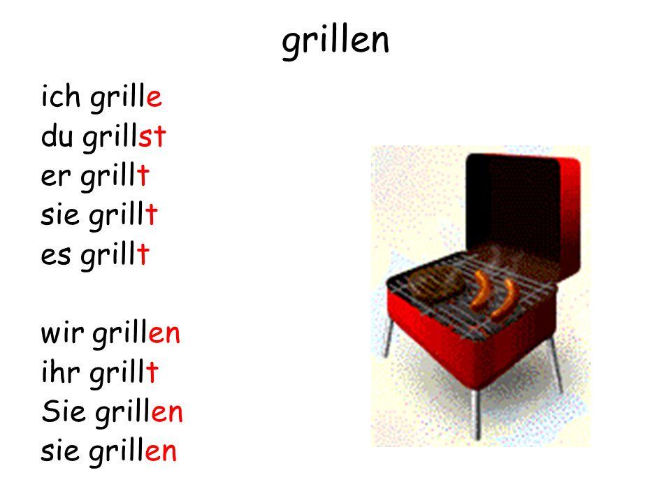 grillen ich grille du grillst er grillt sie grillt es grillt