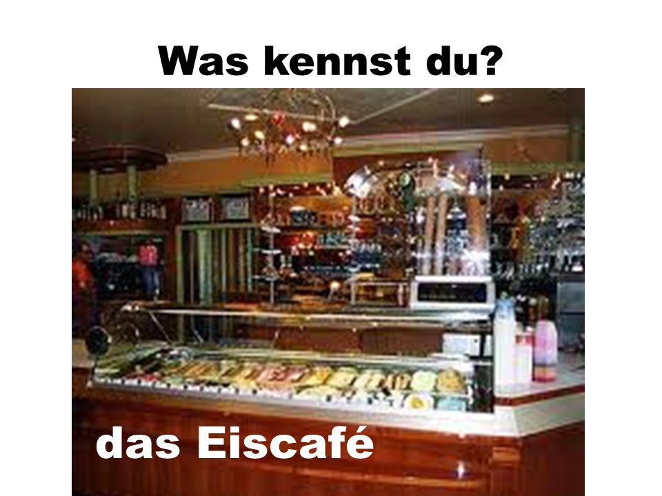 Was kennst du das Eiscafé