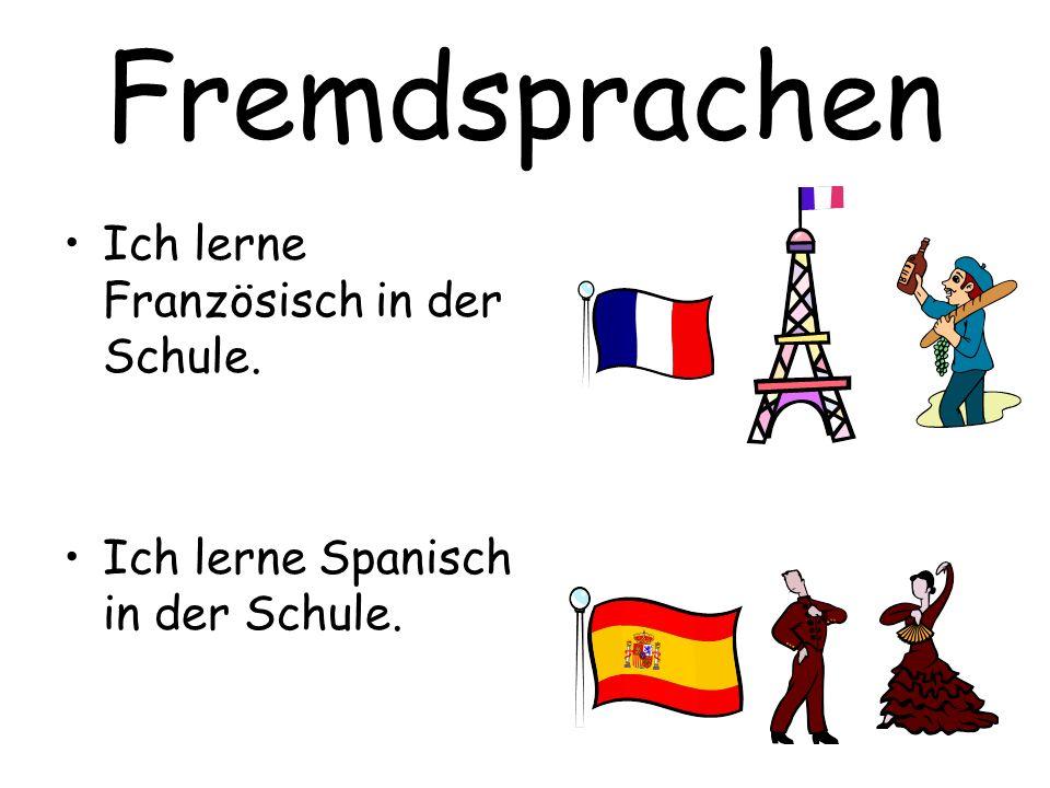 Fremdsprachen Ich lerne Französisch in der Schule.