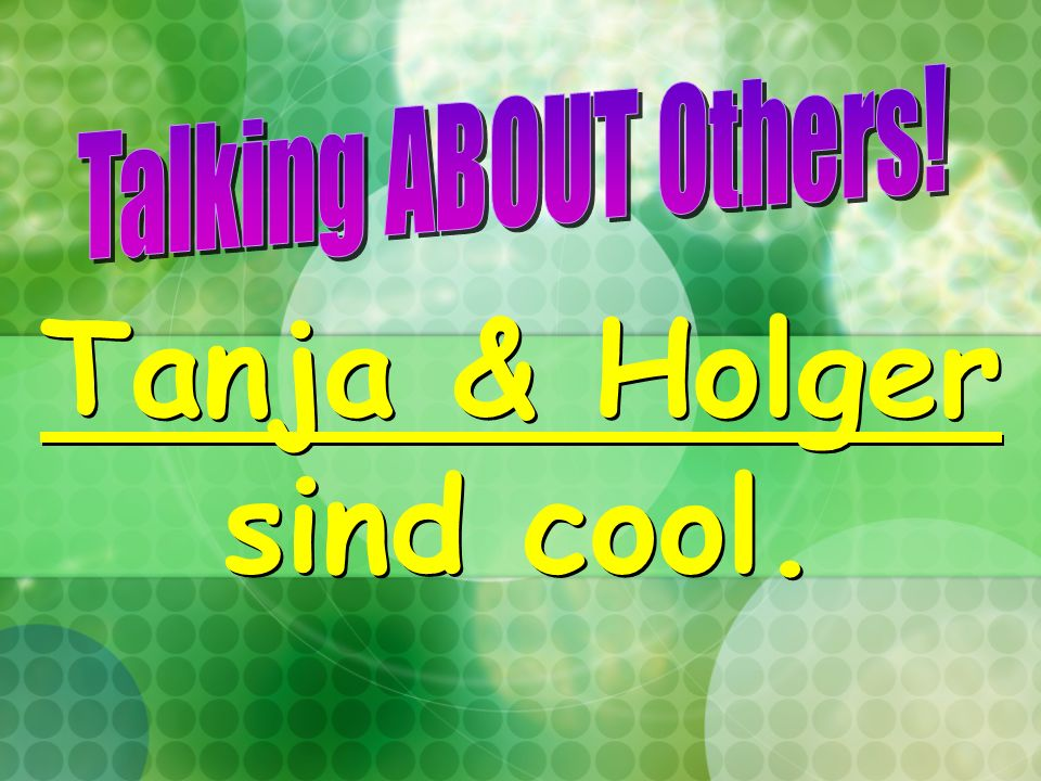 Tanja & Holger sind cool.