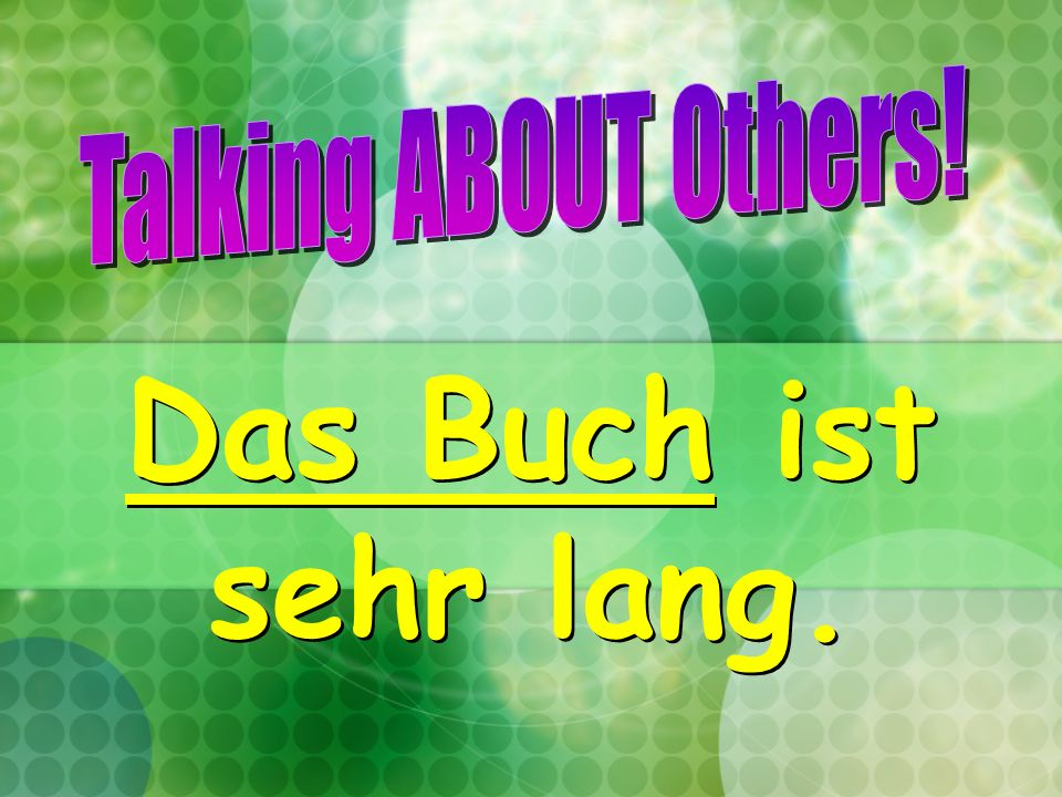 Talking ABOUT Others! Das Buch ist sehr lang.
