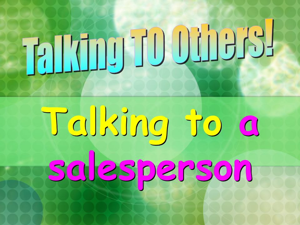 Talking to a salesperson