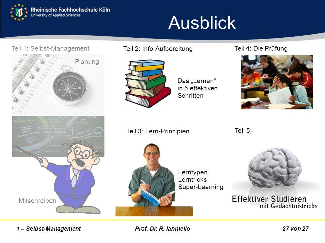 Ausblick Teil 1: Selbst-Management Teil 2: Info-Aufbereitung