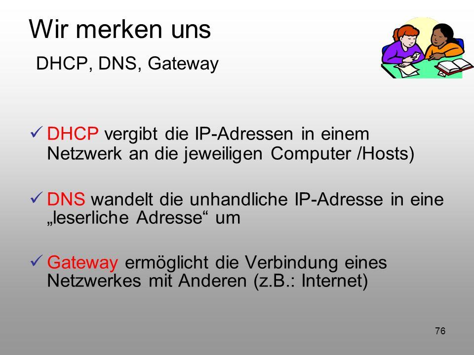 Wir merken uns DHCP, DNS, Gateway