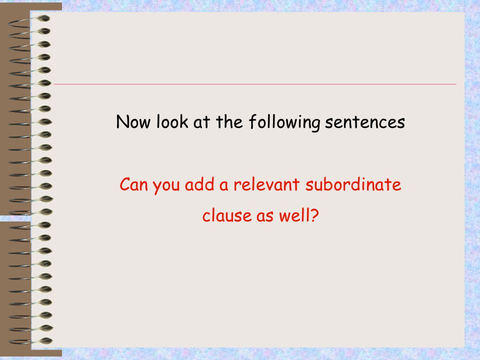 Now look at the following sentences