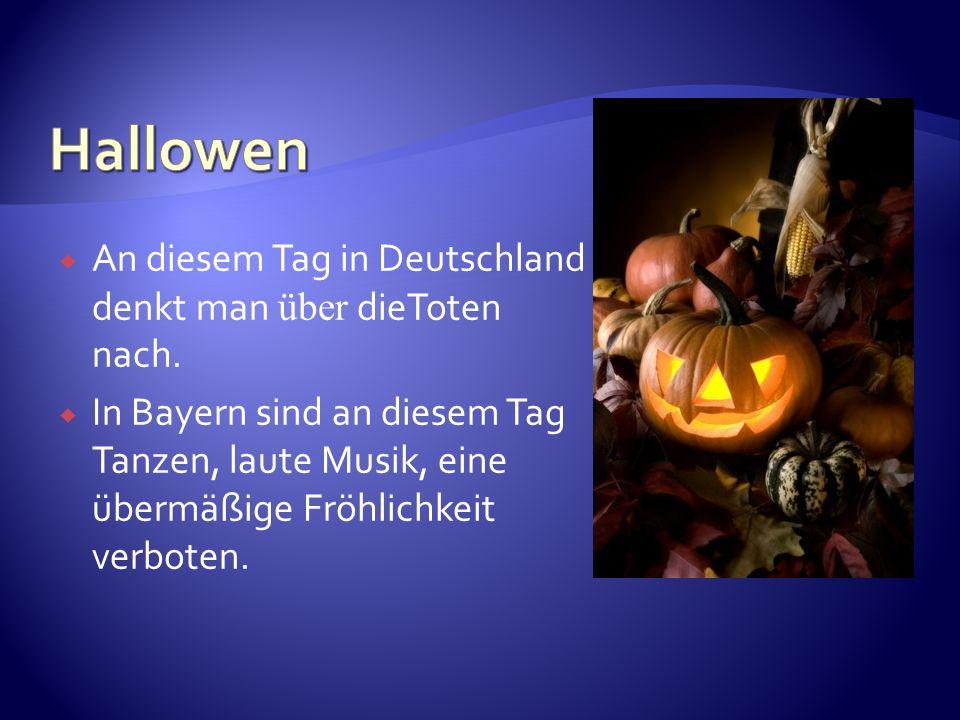Hallowen An diesem Tag in Deutschland denkt man über dieToten nach.
