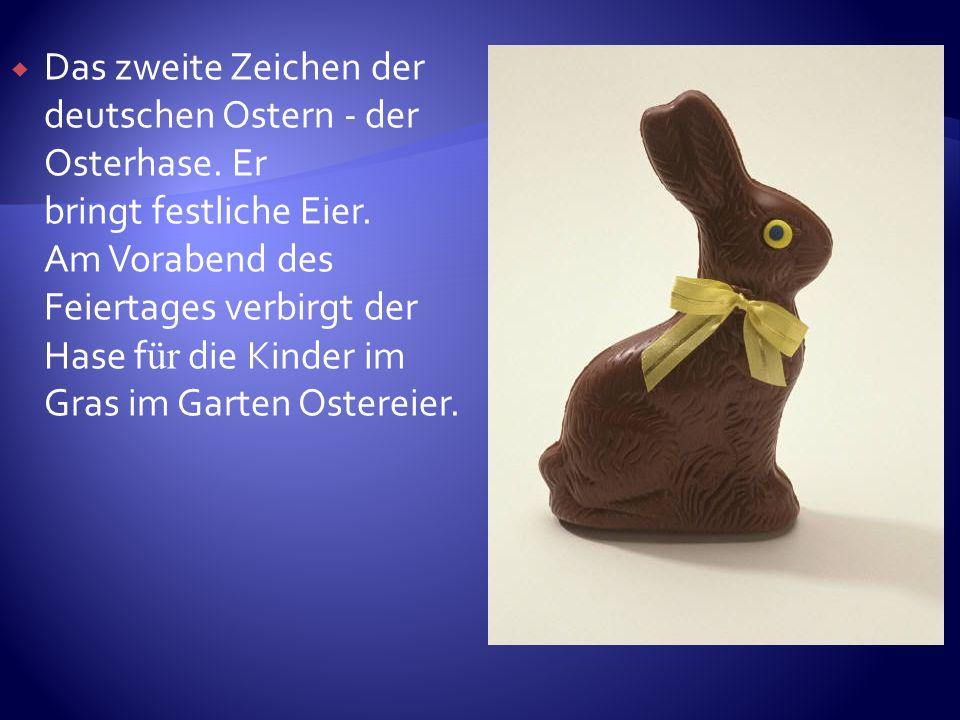 Das zweite Zeichen der deutschen Ostern - der Osterhase