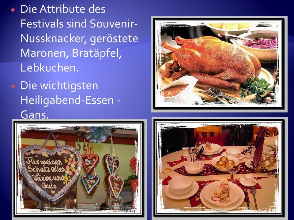 Die Attribute des Festivals sind Souvenir-Nussknacker, geröstete Maronen, Bratäpfel, Lebkuchen.