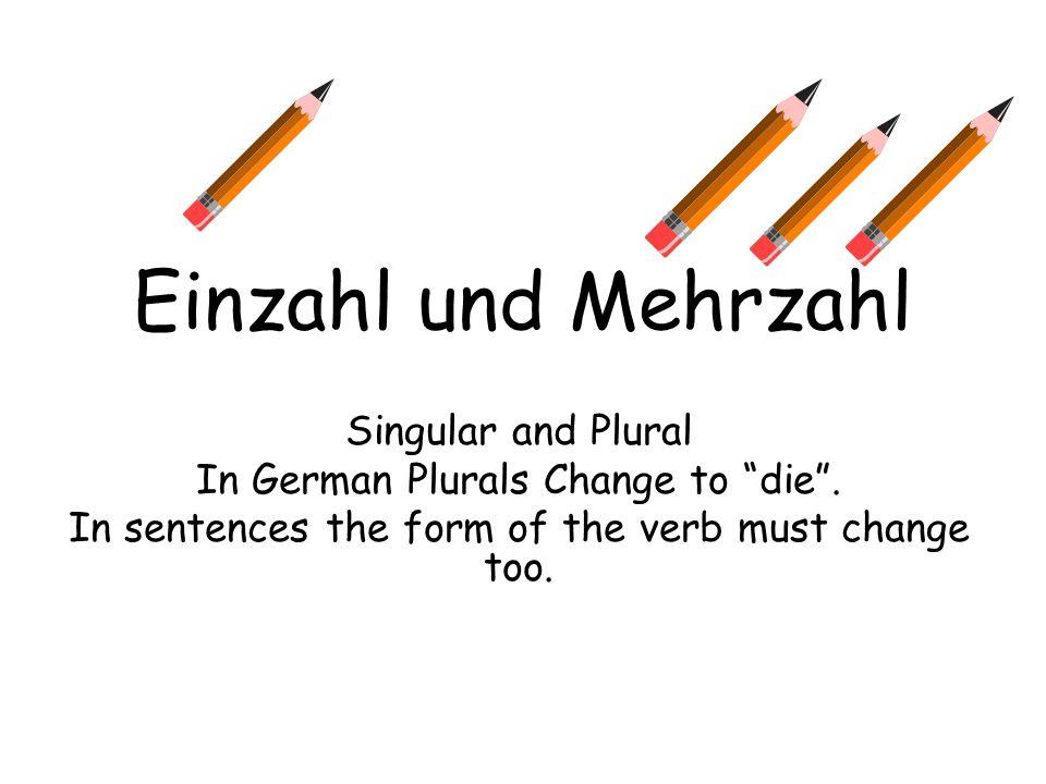 Einzahl und Mehrzahl Singular and Plural