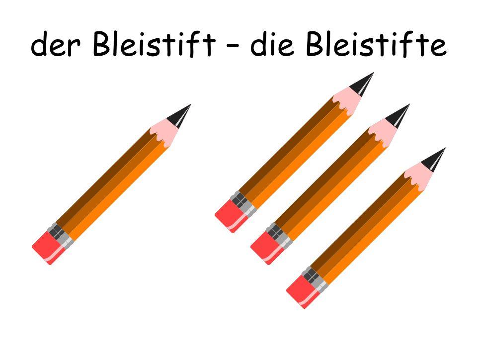 der Bleistift – die Bleistifte