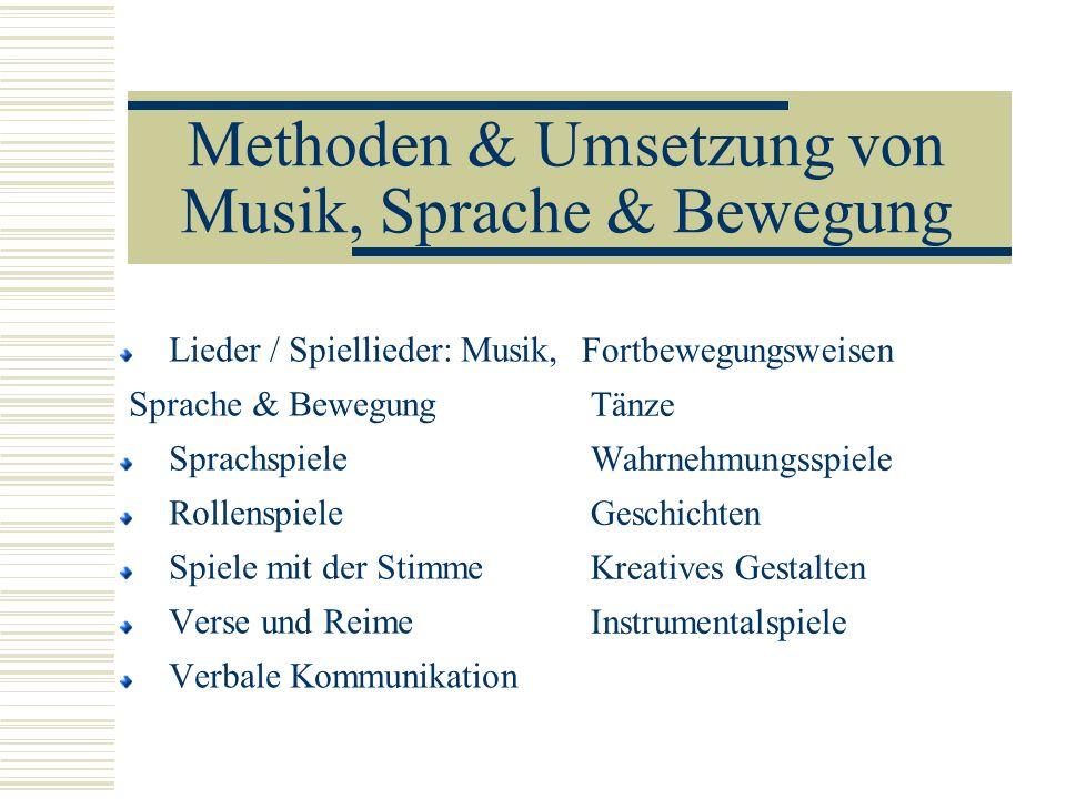 Methoden & Umsetzung von Musik, Sprache & Bewegung