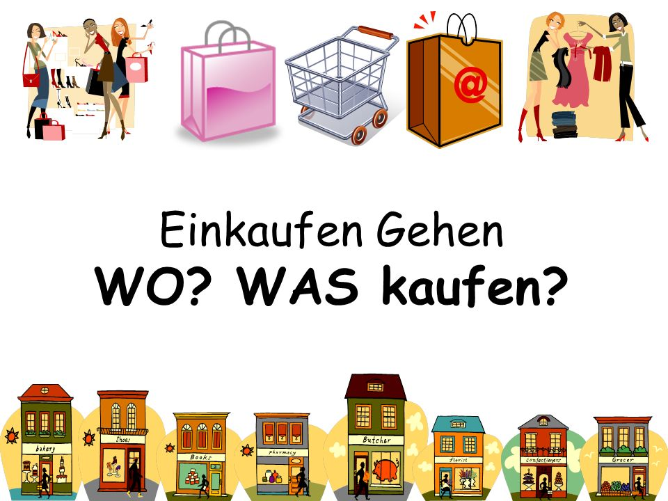 einkaufen gehen wo was kaufen ppt video online. Black Bedroom Furniture Sets. Home Design Ideas