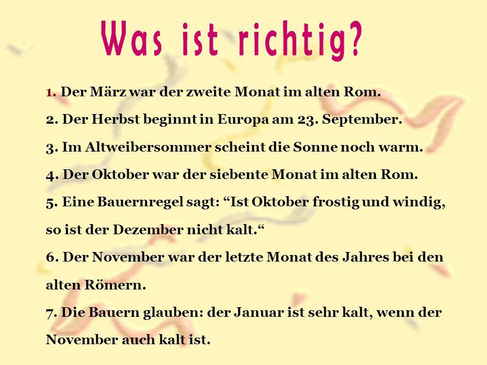 Was ist richtig 1. Der März war der zweite Monat im alten Rom.