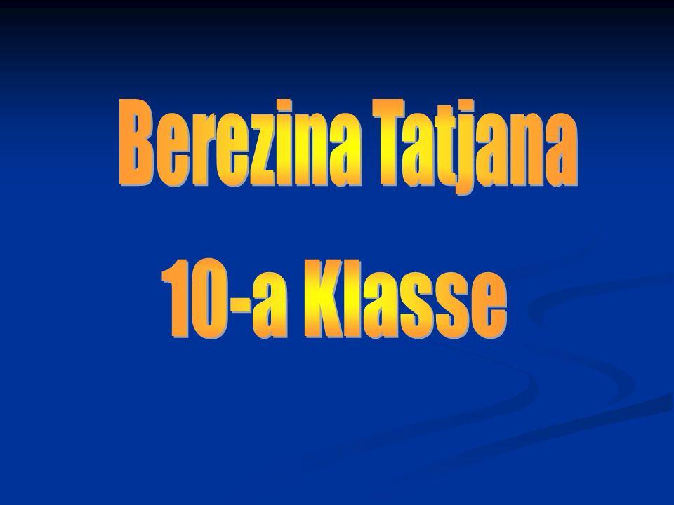 Berezina Tatjana 10-a Klasse