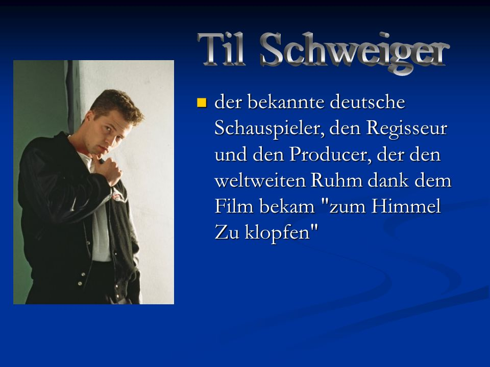 Til Schweiger der bekannte deutsche Schauspieler, den Regisseur und den Producer, der den weltweiten Ruhm dank dem Film bekam zum Himmel Zu klopfen
