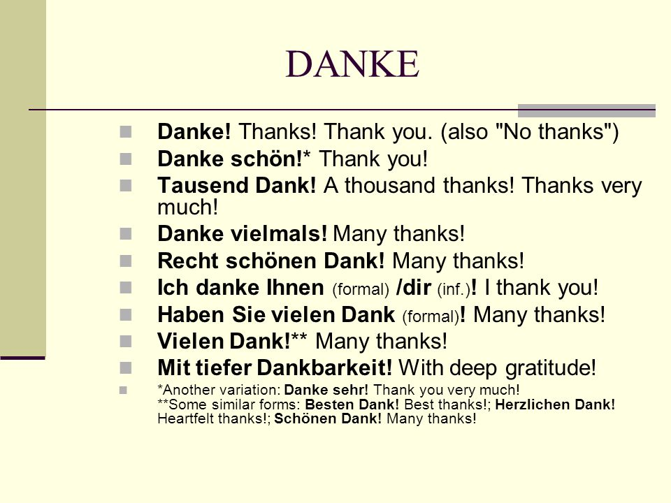 DANKE Danke! Thanks! Thank you. (also No thanks )