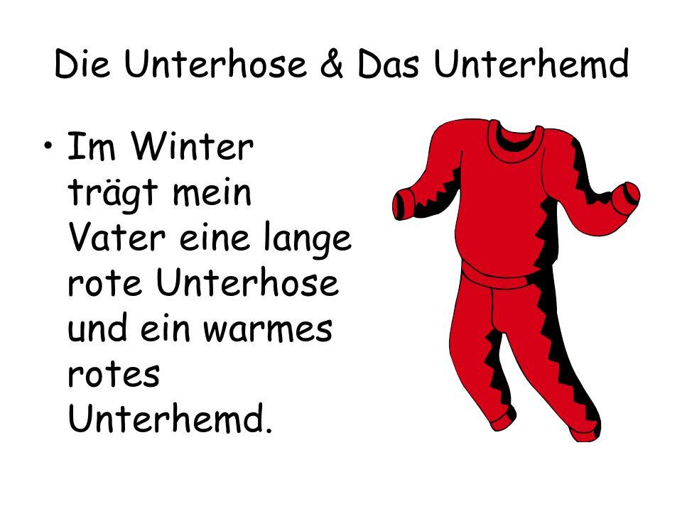 Die Unterhose & Das Unterhemd