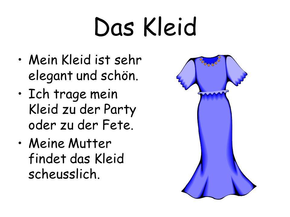 Das Kleid Mein Kleid ist sehr elegant und schön.