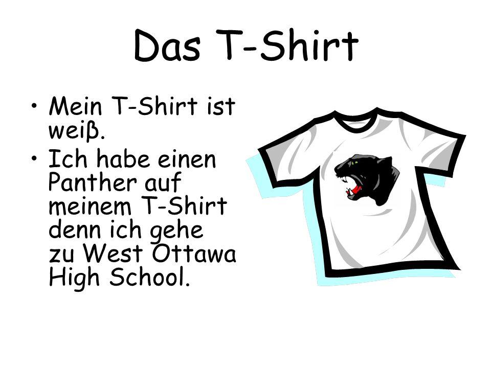 Das T-Shirt Mein T-Shirt ist weiβ.